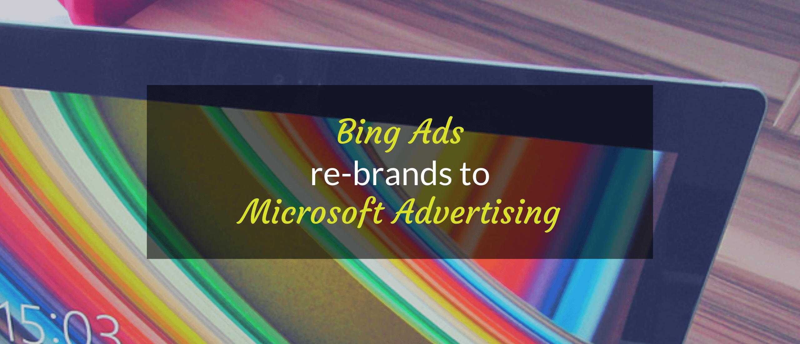 Header image of Bing Ads rebrands to Microsoft Advertising article.
